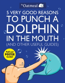 5 Very Good Reasons to Punch a Dolphin in the Mouth (& Other Useful Guides), Paperback