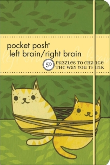 Pocket Posh Left Brain Right Brain : 50 Puzzles to Change the Way You Think, Paperback