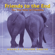 Friends to the End : The True Value of Friendship, Hardback Book
