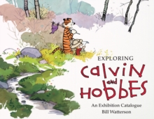 Exploring Calvin and Hobbes : An Exhibition Catalogue, Paperback