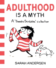 Adulthood is a Myth : A Sarah's Scribbles Collection, Paperback Book