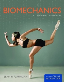 Biomechanics: a Case-based Approach, Hardback