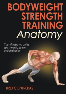Bodyweight Strength Training Anatomy, Paperback