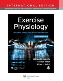 Exercise Physiology : Nutrition, Energy, and Human Performance, Hardback