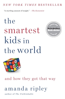 The Smartest Kids in the World : And How They Got That Way, Paperback