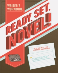 Ready, Set, Novel! A Noveling Jounal, Notebook / blank book