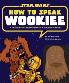 How to Speak Wookiee, Hardback