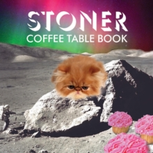 Stoner Coffee Table Book, Hardback