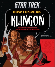 How to Speak Klingon : Essential Phrases for the Intergalactic Traveler, Hardback Book