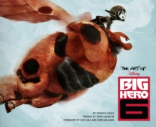The Art of Big Hero 6, Hardback Book
