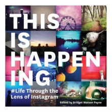 This is Happening : Life Through the Lens of Instagram, Paperback