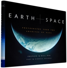 Earth and Space : Photographs from the Archives of NASA, Hardback