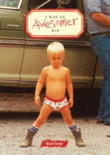 I Was an Awesomer Kid, Paperback