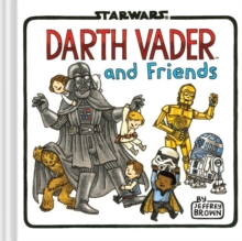 Darth Vader and Friends, Hardback