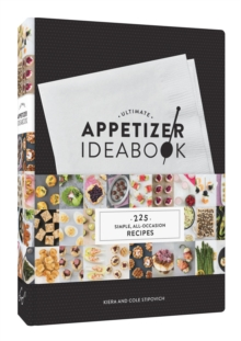 Ultimate Appetizer Ideabook : 225 Simple, All-Occasion Recipes, Hardback Book