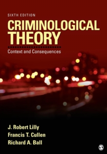 Criminological Theory : Context and Consequences, Paperback