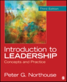Introduction to Leadership : Concepts and Practice, Paperback