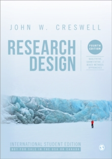 Research Design : Qualitative, Quantitative, and Mixed Methods Approaches, Paperback