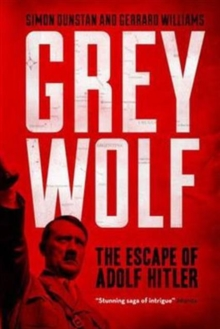 Grey Wolf : The Escape of Adolf Hitler, Paperback