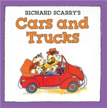 Richard Scarry's Cars and Trucks, Board book