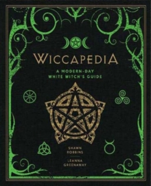 Wiccapedia : A Modern-Day White Witch's Guide, Hardback