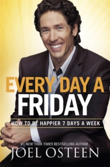 Every Day a Friday : How to Be Happier 7 Days a Week, Paperback