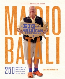Mario Batali - Big American Cookbook : 250 Favorite Recipes from Across the USA, Hardback Book
