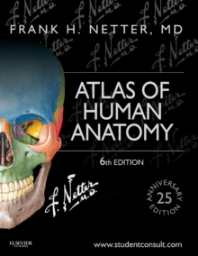 Atlas of Human Anatomy : Including Student Consult Interactive Ancillaries and Guides, Paperback