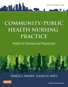 Community/Public Health Nursing Practice : Health for Families and Populations, Paperback