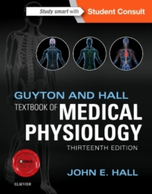 Guyton and Hall Textbook of Medical Physiology, Hardback