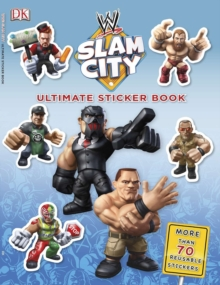 Ultimate Sticker Book: WWE Slam City, Paperback