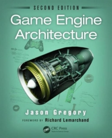 Game Engine Architecture, Hardback Book