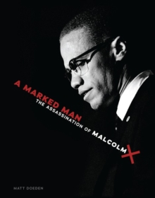 Image of A Marked Man : The Assassination of Malcolm X