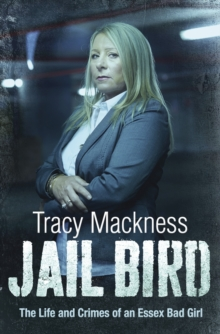 Jail Bird : The Life and Crimes of an Essex Bad Girl, Paperback