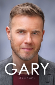 Gary : The Definitive Biography of Gary Barlow, Paperback Book