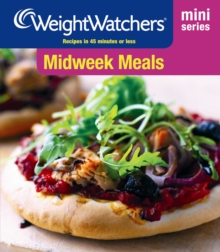 Weight Watchers Mini Series: Midweek Meals : Recipes in 45 Minutes or Less, Paperback