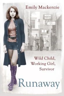 Runaway : Wild Child, Working Girl, Survivor, Paperback
