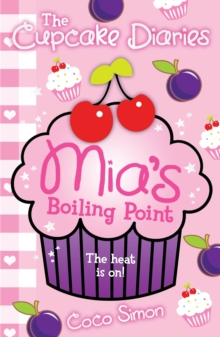 The Cupcake Diaries: Mia's Boiling Point, Paperback