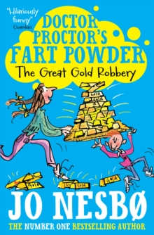 Doctor Proctor's Fart Powder: The Great Gold Robbery, Paperback