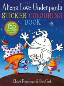 Aliens Love Underpants Sticker Colouring Book, Paperback