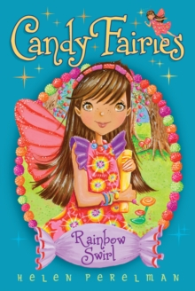 Candy Fairies 2: Rainbow Swirl, Paperback
