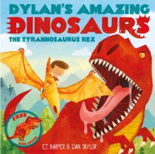 Dylan's Amazing Dinosaurs - the Tyrannosaurus Rex, Paperback Book