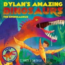 Dylan's Amazing Dinosaurs - the Spinosaurus, Paperback