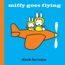 Miffy Goes Flying, Hardback