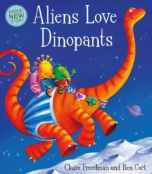 Aliens Love Dinopants, Hardback Book