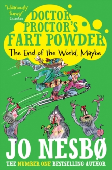 Doctor Proctor's Fart Powder: The End of the World. Maybe, Paperback