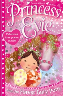 Princess Evie: the Forest Fairy Pony, Paperback