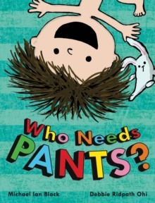 Who Needs Pants?, Paperback