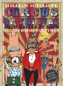 Circus of Thieves and the Raffle of Doom Signed Edition, Hardback Book