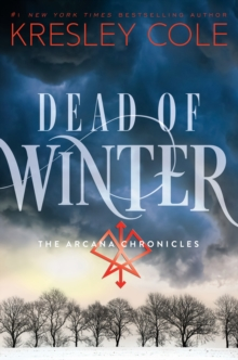 Dead of Winter : The Arcana Chronicles Book 3 Book 3, Hardback